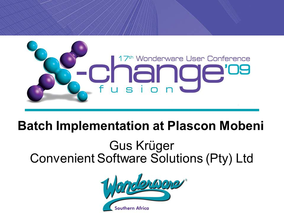Batch Implementation at Plascon Mobeni Gus Krüger Convenient Software Solutions (Pty) Ltd