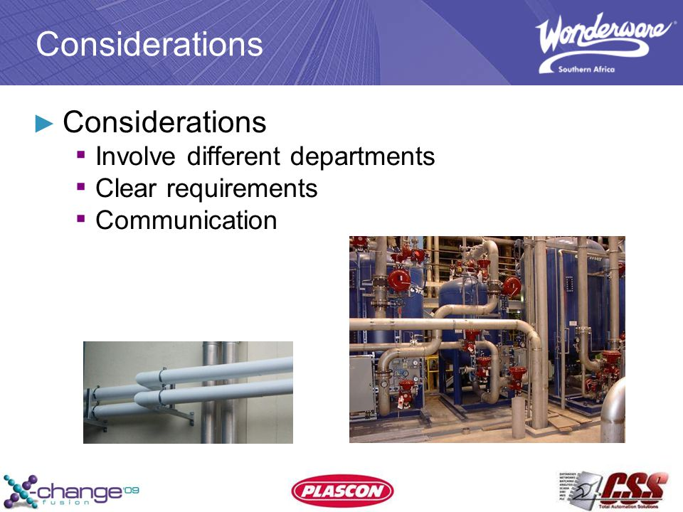 ► Considerations ▪ Involve different departments ▪ Clear requirements ▪ Communication