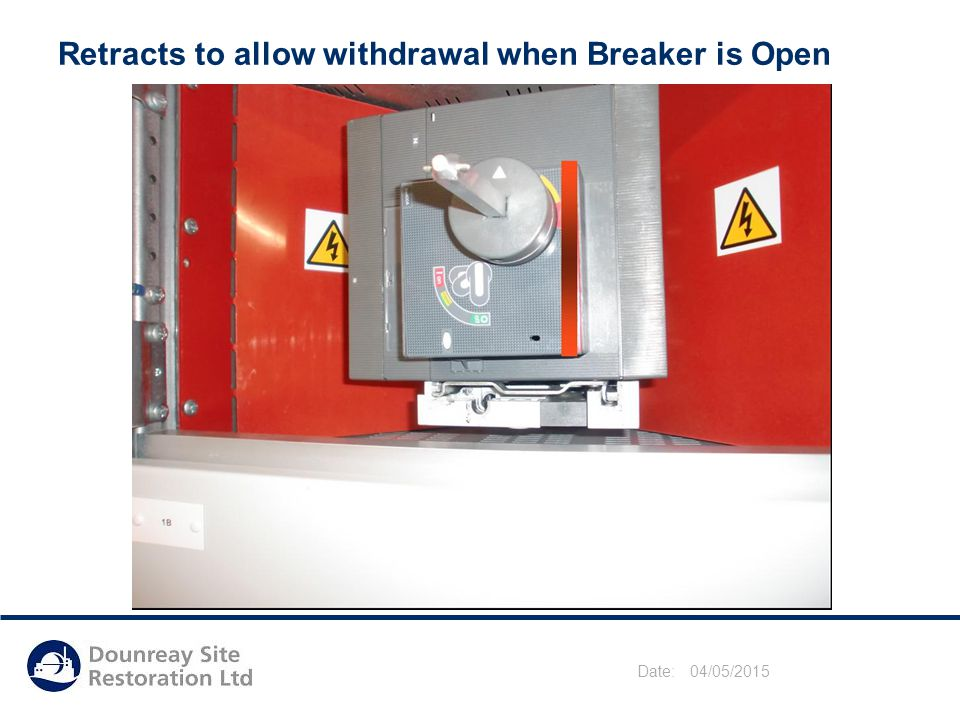 Date: 04/05/2015 Retracts to allow withdrawal when Breaker is Open