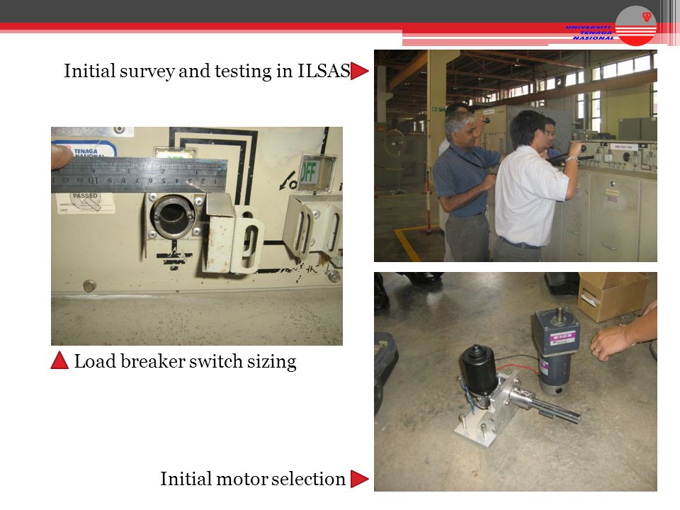 Initial survey and testing in ILSAS Initial motor selection Load breaker switch sizing