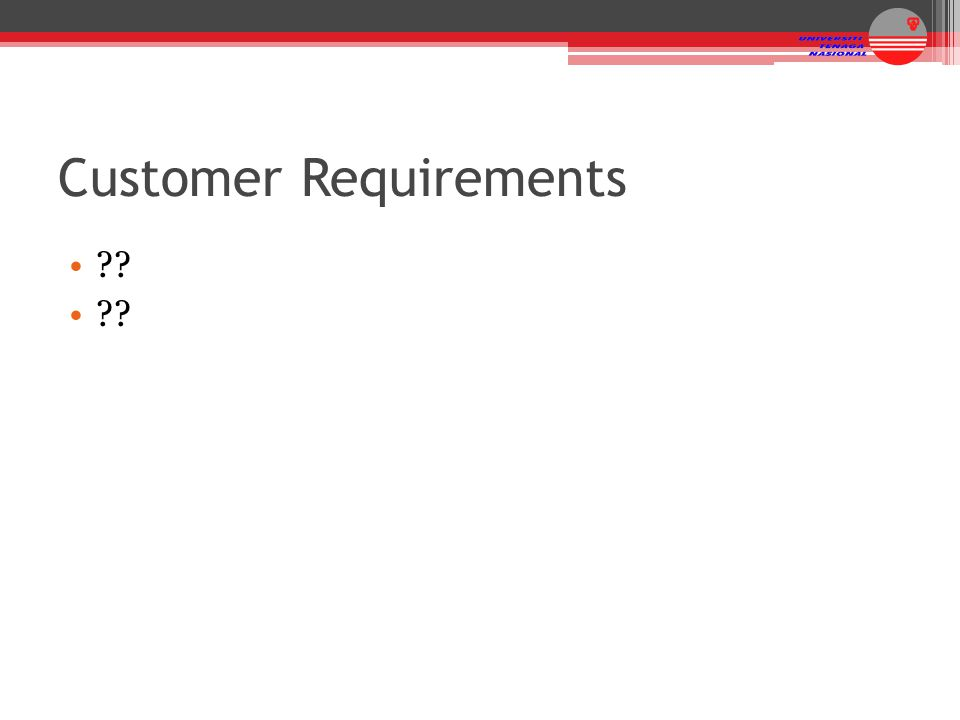 Customer Requirements ??
