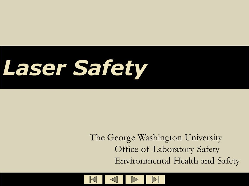 Laser Safety The George Washington University Office of Laboratory Safety Environmental Health and Safety