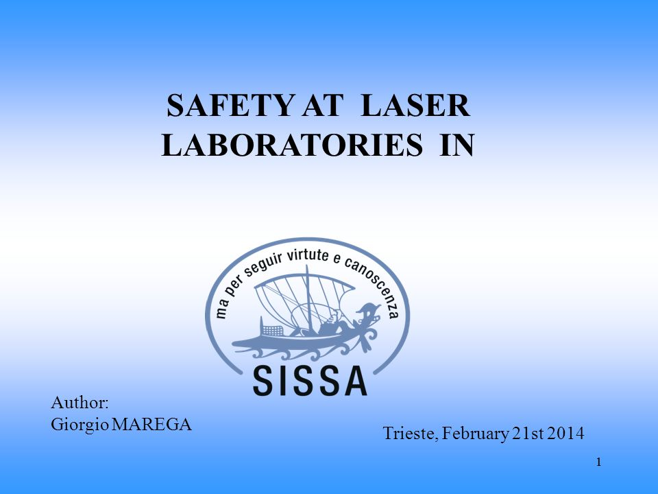 11 Author: Giorgio MAREGA Trieste, February 21st 2014 SAFETY AT LASER LABORATORIES IN