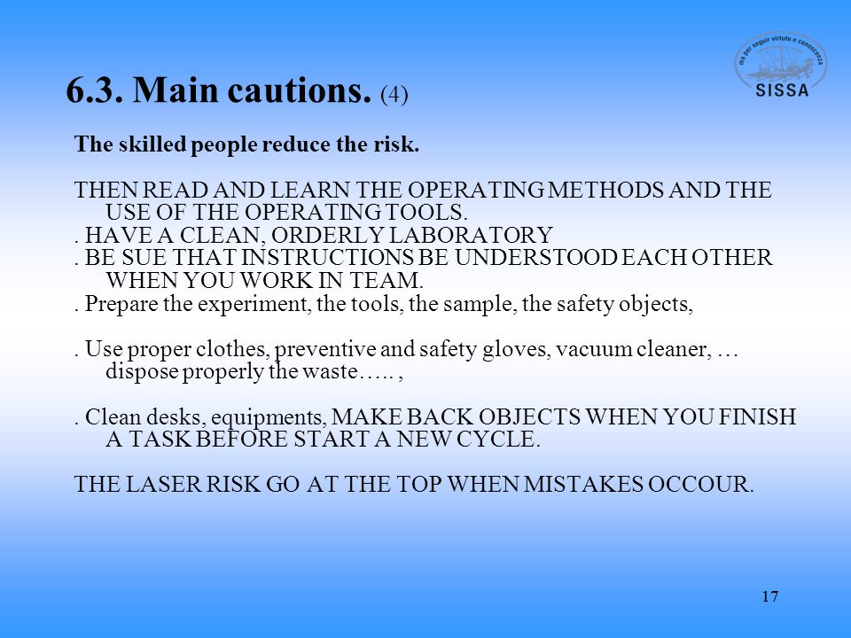 17 6.3. Main cautions. (4) The skilled people reduce the risk.