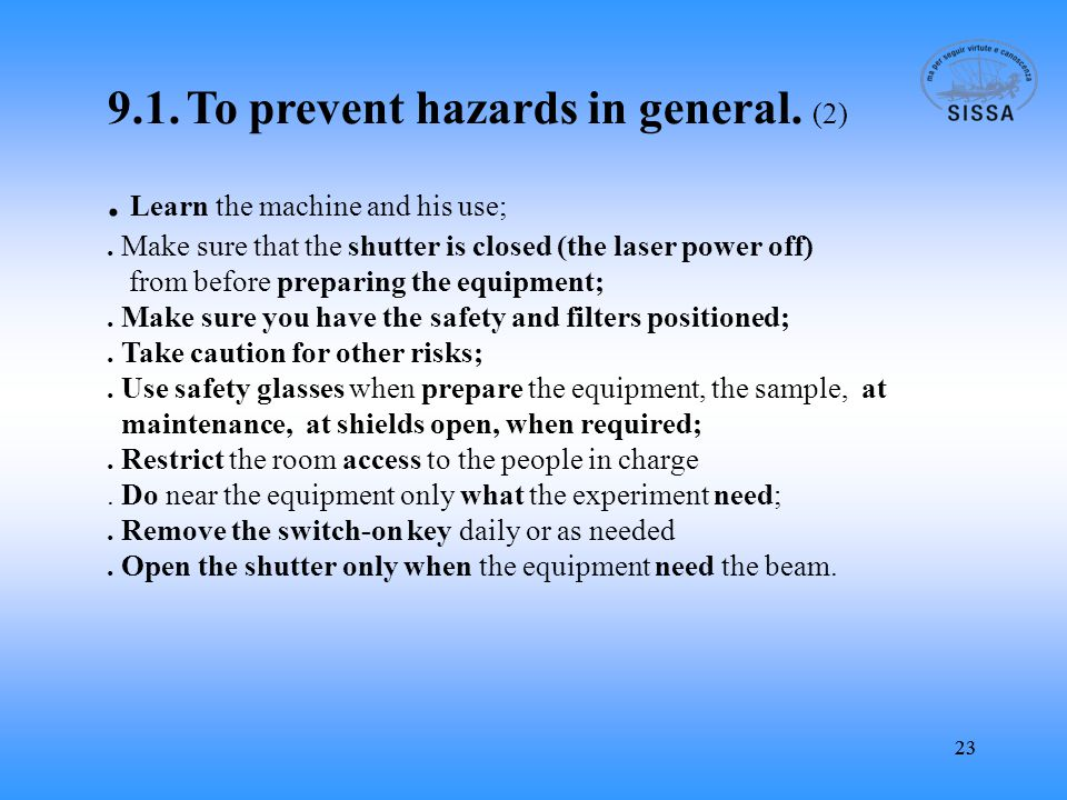 23 9.1. To prevent hazards in general. (2). Learn the machine and his use;.