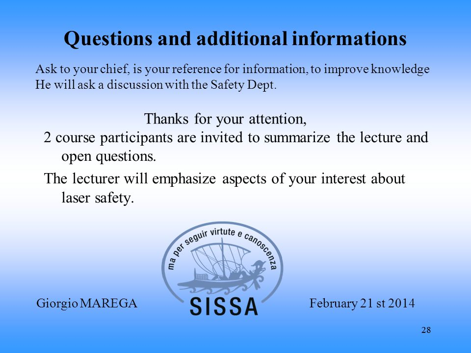 28 Questions and additional informations 2 course participants are invited to summarize the lecture and open questions.