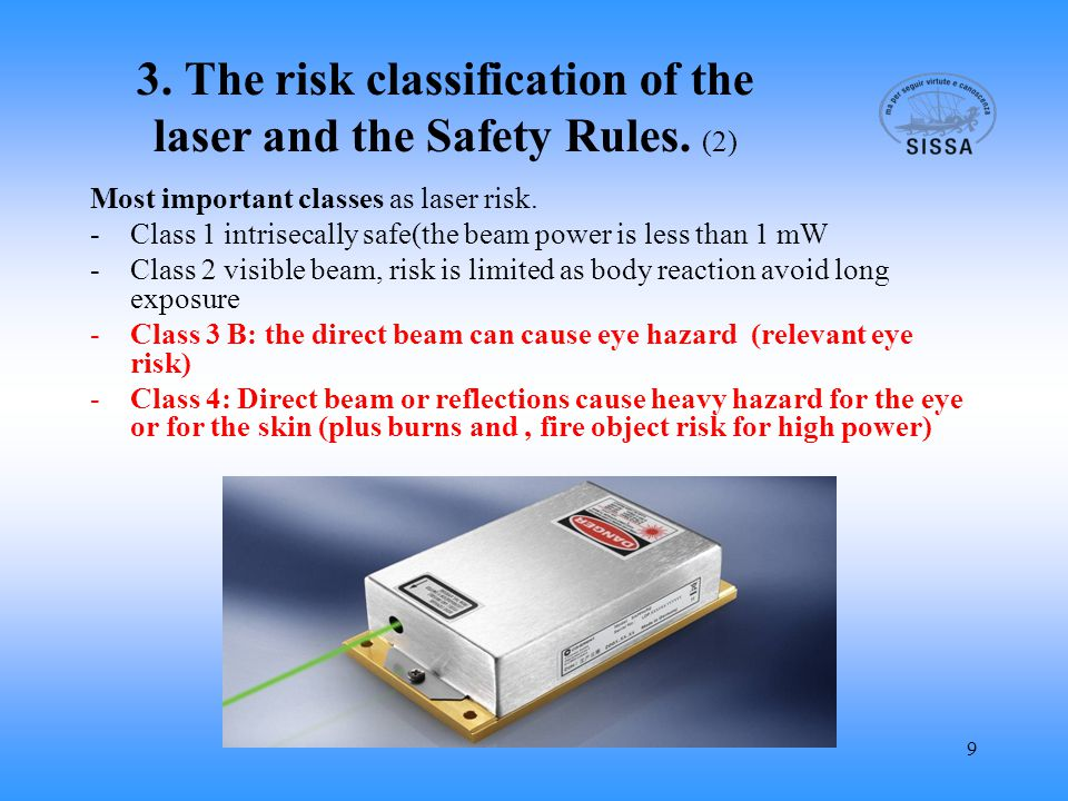 9 3. The risk classification of the laser and the Safety Rules.