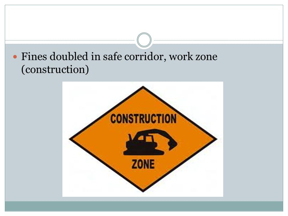 Fines doubled in safe corridor, work zone (construction)