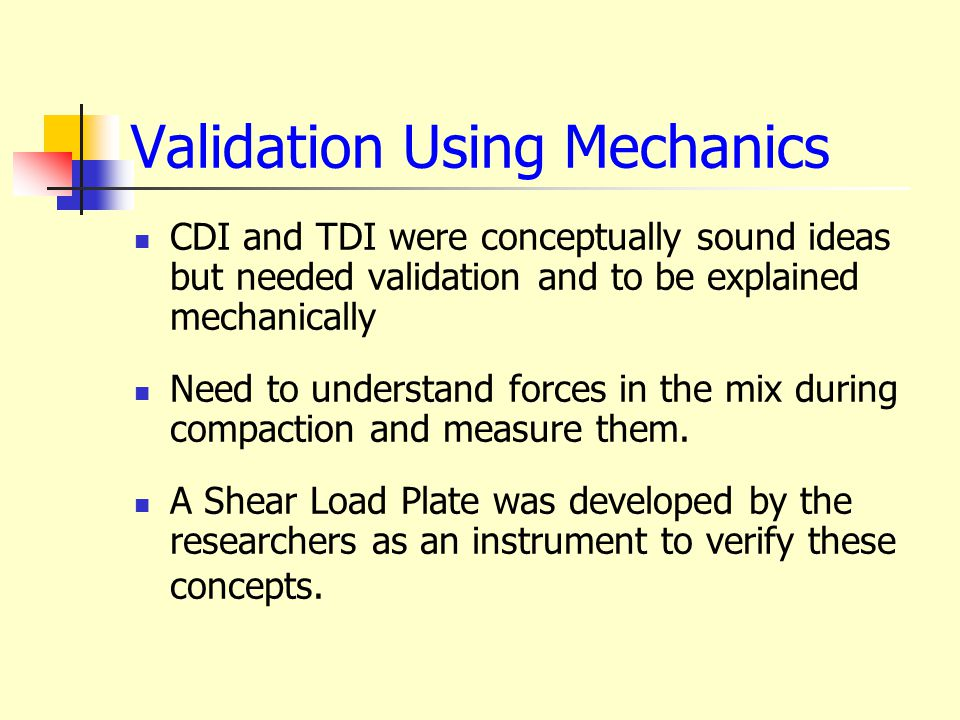 Validation Using Mechanics CDI and TDI were conceptually sound ideas but needed validation and to be explained mechanically Need to understand forces