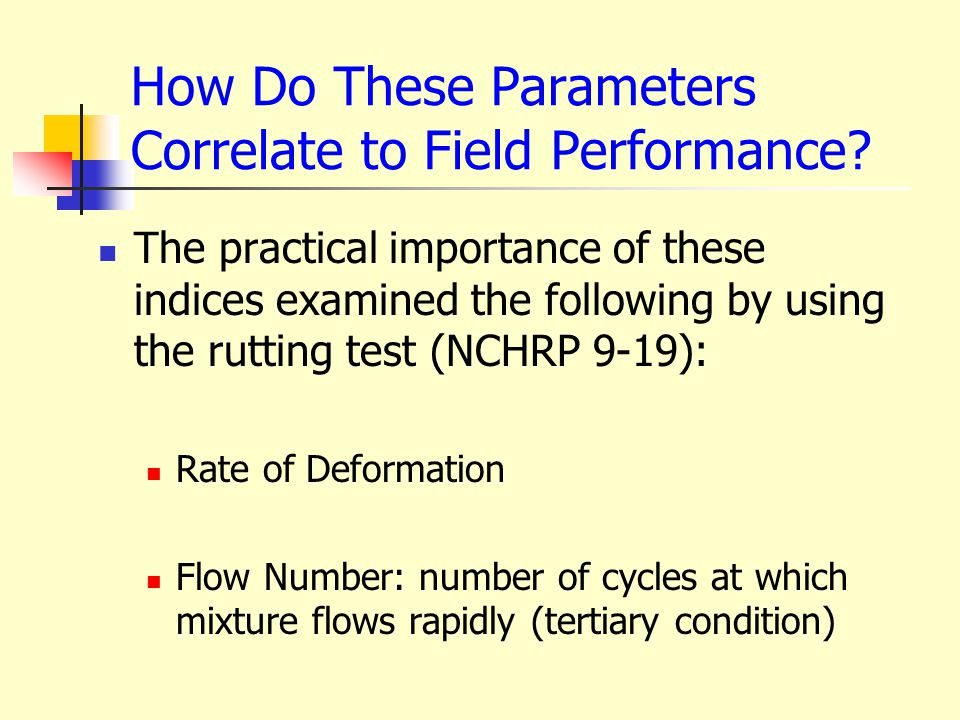 How Do These Parameters Correlate to Field Performance? The practical importance of these indices examined the following by using the rutting test (NC