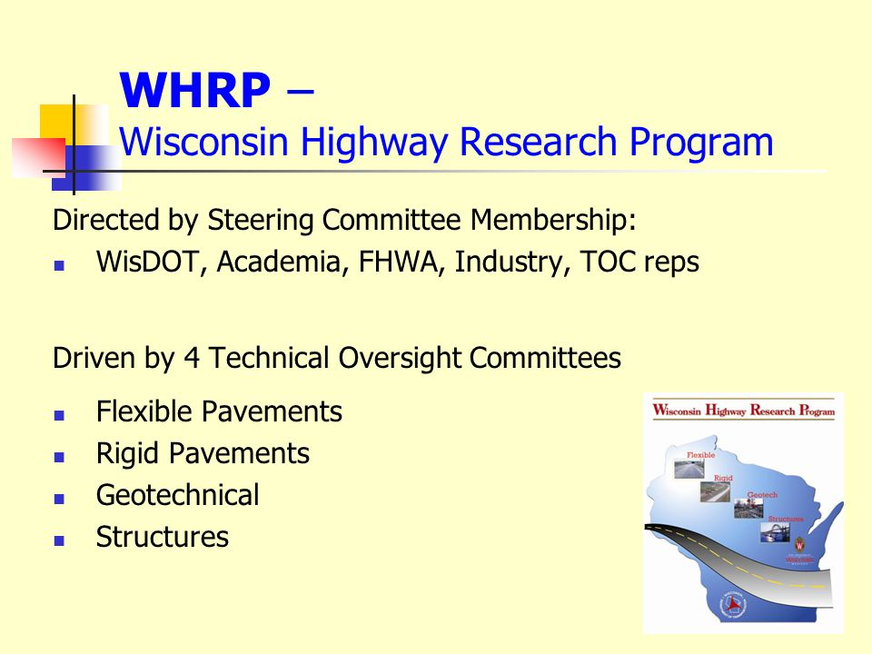 Impacts and Implementation HMA Technical Team (WisDOT Statewide Bureaus, Regions, FHWA, Industry) Evaluate research findings for feasible implementation Subcommittee to address guidance procedures and cataloging Propose research ideas to WHRP-TOC (ex:field validation)