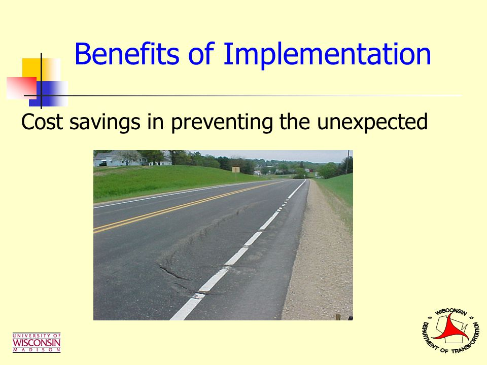 Benefits of Implementation Cost savings in preventing the unexpected