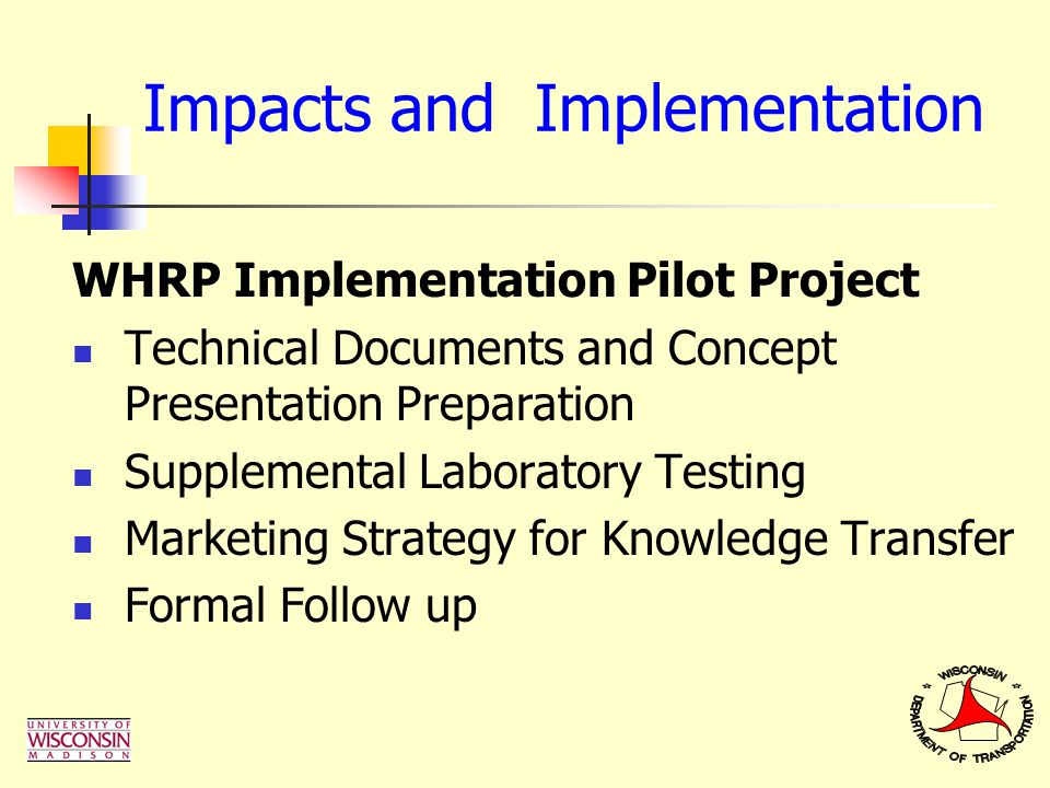 Impacts and Implementation WHRP Implementation Pilot Project Technical Documents and Concept Presentation Preparation Supplemental Laboratory Testing