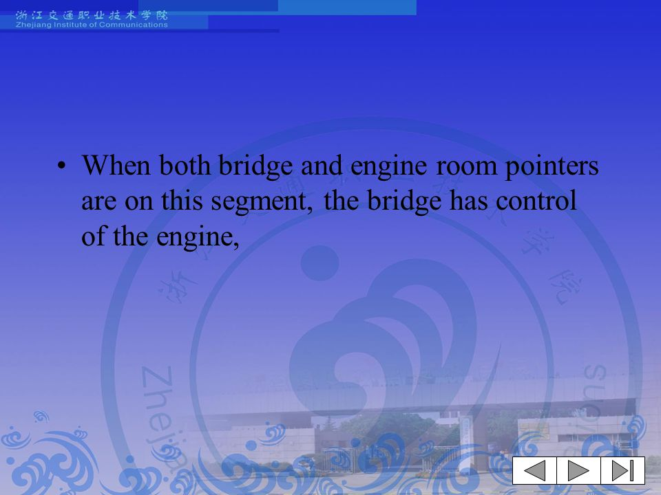 When both bridge and engine room pointers are on this segment, the bridge has control of the engine,