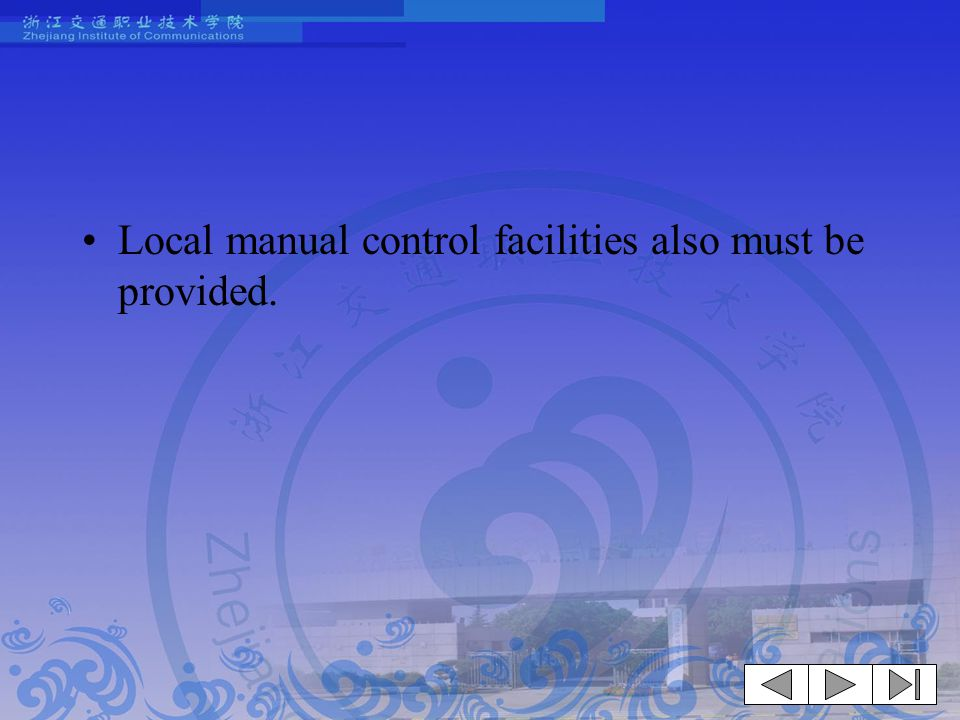 Local manual control facilities also must be provided.