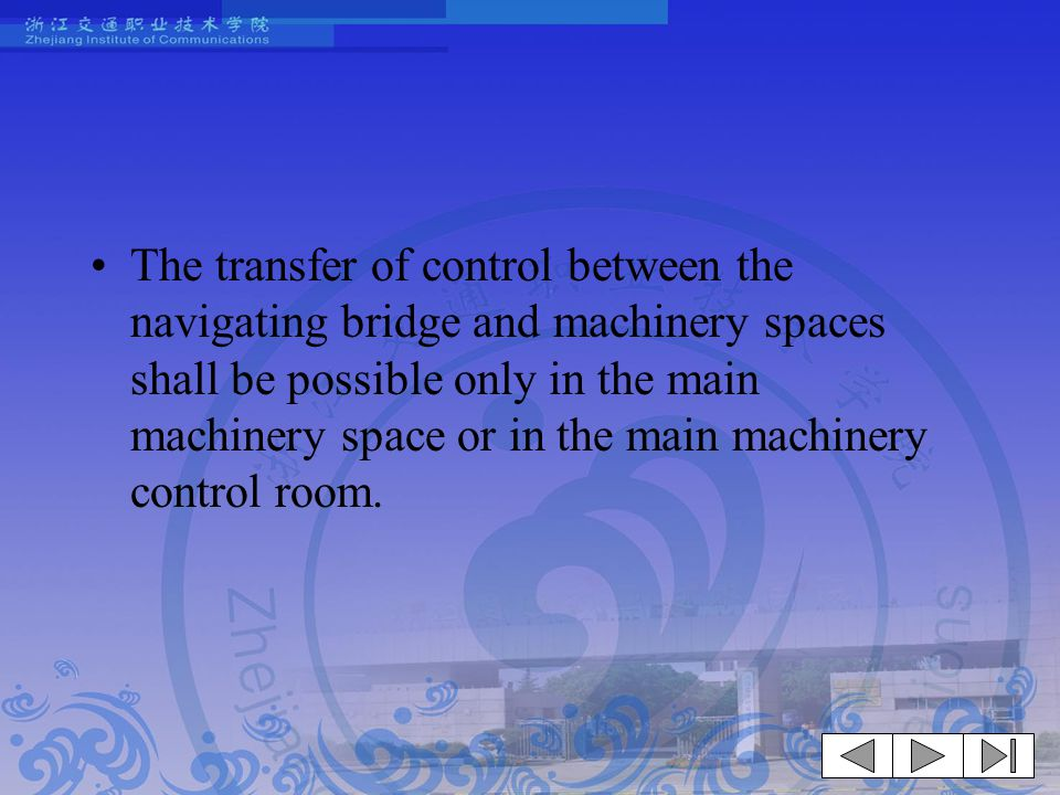 The transfer of control between the navigating bridge and machinery spaces shall be possible only in the main machinery space or in the main machinery