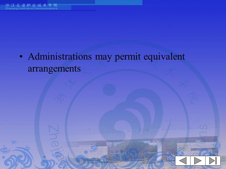 Administrations may permit equivalent arrangements