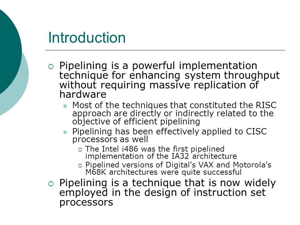 Independent Computations  An instruction pipeline processes instructions that are not necessarily independent of one another It must have built-in mechanisms to detect the occurrences of dependences between instructions  To ensure that such dependences are not violated The enforcing of interinstruction dependences may incur penalties in the form of pipeline stalls  Pipeline stalls are a dynamic form of external fragmentation which reduces the throughput  The third challenge of instruction pipelining is the minimizing of pipeline stalls