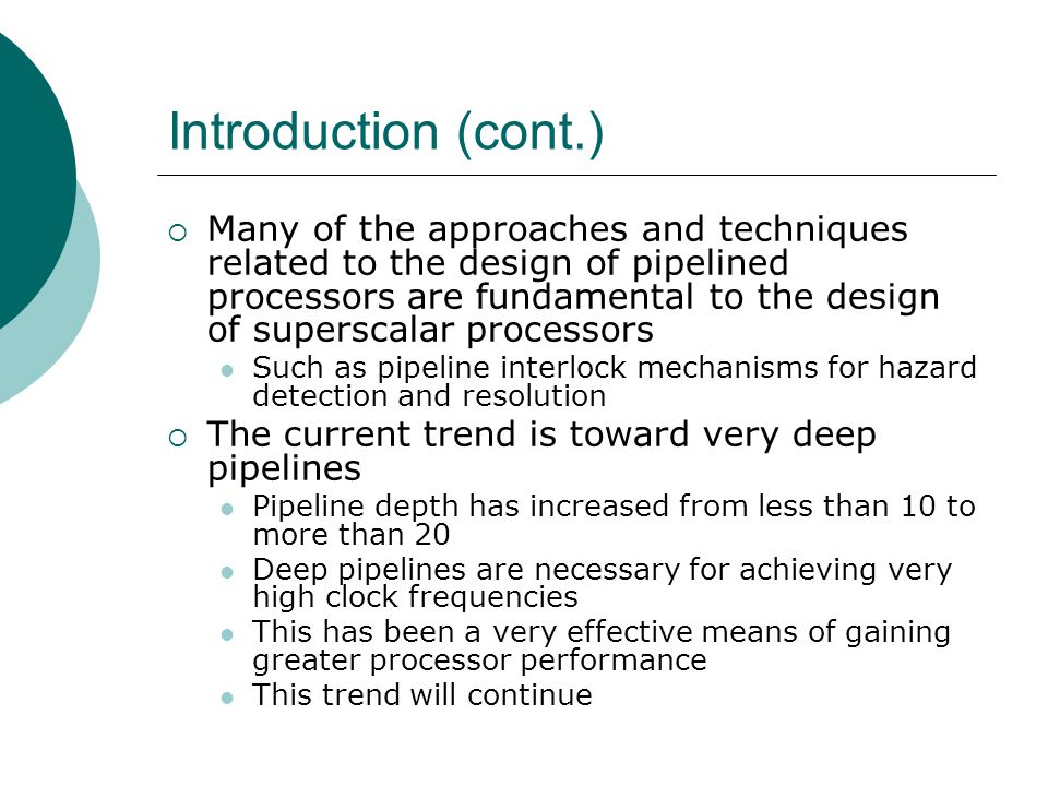 Minimizing Pipeline Stalls (cont.) Instructions move through the pipeline without encountering any pipeline stalls  When there are interinstruction dependences, they must be detected and resolved The resolution of these dependences can require the stalling of the pipeline  We have to minimize such pipeline stalls and the resultant throughput degradation
