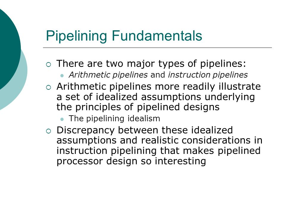 Program Dependences and Pipeline Hazards  A typical instruction can be specified as a function i: T ← S1 op S2 The domain of instruction i is D(i) = {S1,S2} The range is R(i) = {T} The mapping from the domain to the range is defined by op, the operation  If instruction j follows i, a data dependence can exist between i and j j is data-dependent on i, denoted i δ j One of the following three conditions must exist:  R(i)  D(j)  