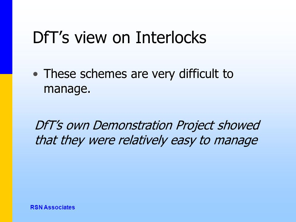 DfT's view on Interlocks These schemes are very difficult to manage.These schemes are very difficult to manage.