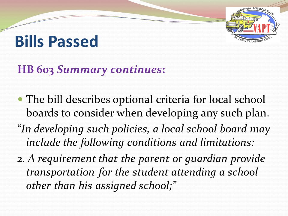 HB 603 Summary continues: The bill describes optional criteria for local school boards to consider when developing any such plan.