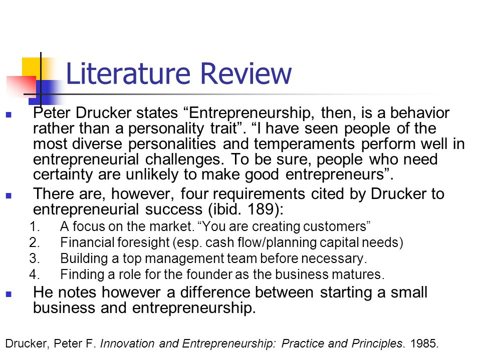 Literature Review Peter Drucker states Entrepreneurship, then, is a behavior rather than a personality trait .