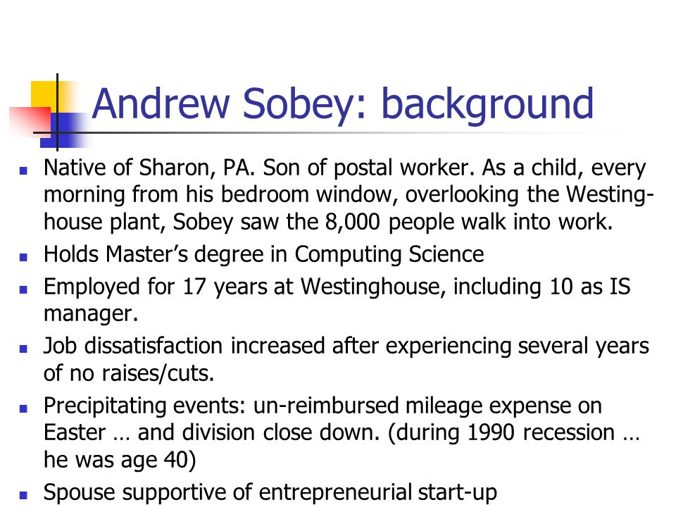 Andrew Sobey: background Native of Sharon, PA. Son of postal worker.
