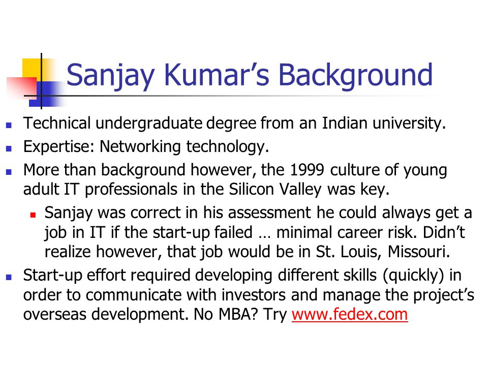 Sanjay Kumar's Background Technical undergraduate degree from an Indian university.