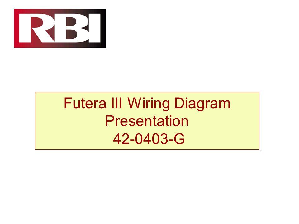 Futera III Wiring Diagram Presentation 42-0403-G