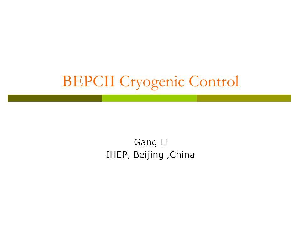 BEPCII Cryogenic Control Gang Li IHEP, Beijing,China