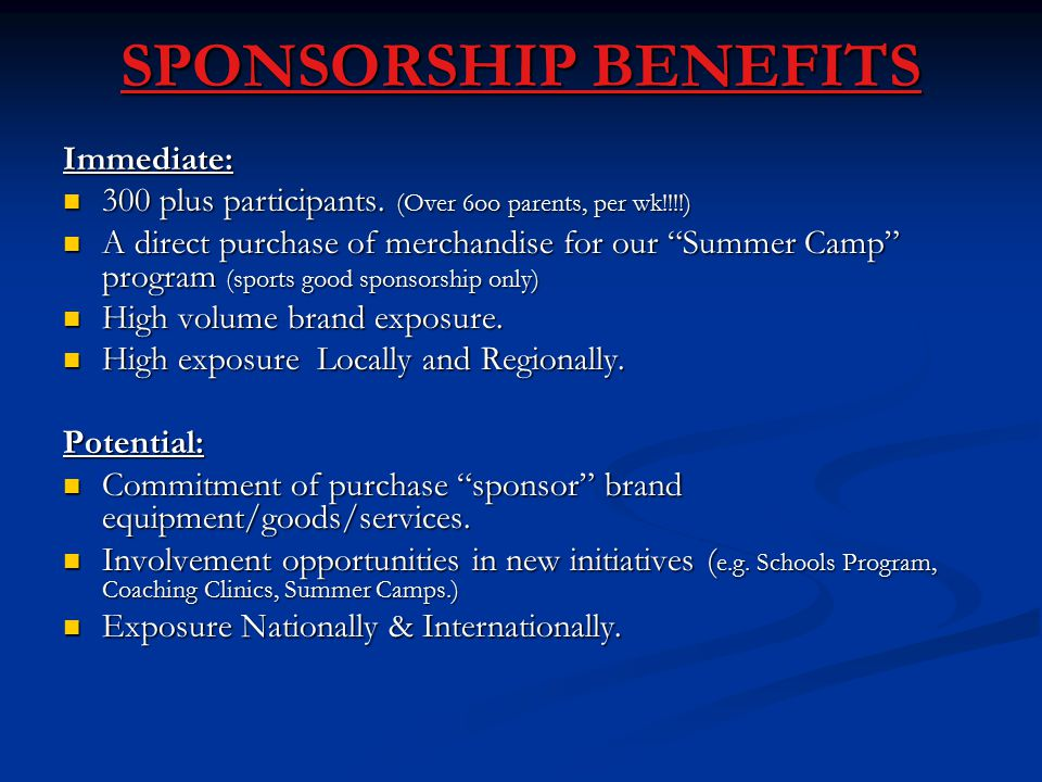 SPONSORSHIP BENEFITS Immediate: 300 plus participants.
