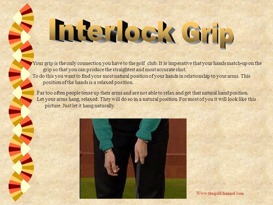 Your grip is the only connection you have to the golf club.