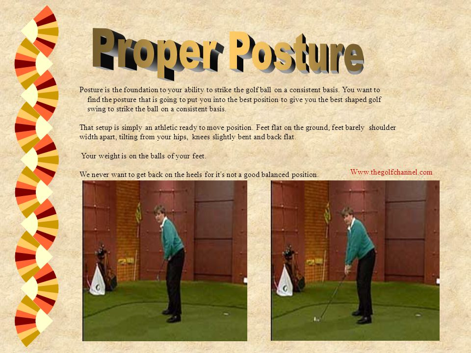 Posture is the foundation to your ability to strike the golf ball on a consistent basis.