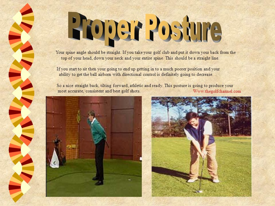 Your spine angle should be straight.