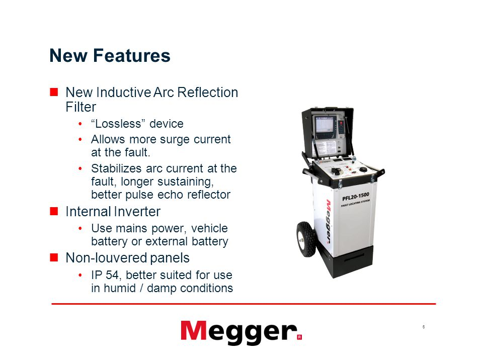 6 New Features New Inductive Arc Reflection Filter Lossless device Allows more surge current at the fault.