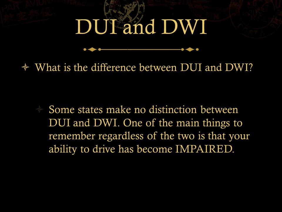 DUI and DWI  What is the difference between DUI and DWI.
