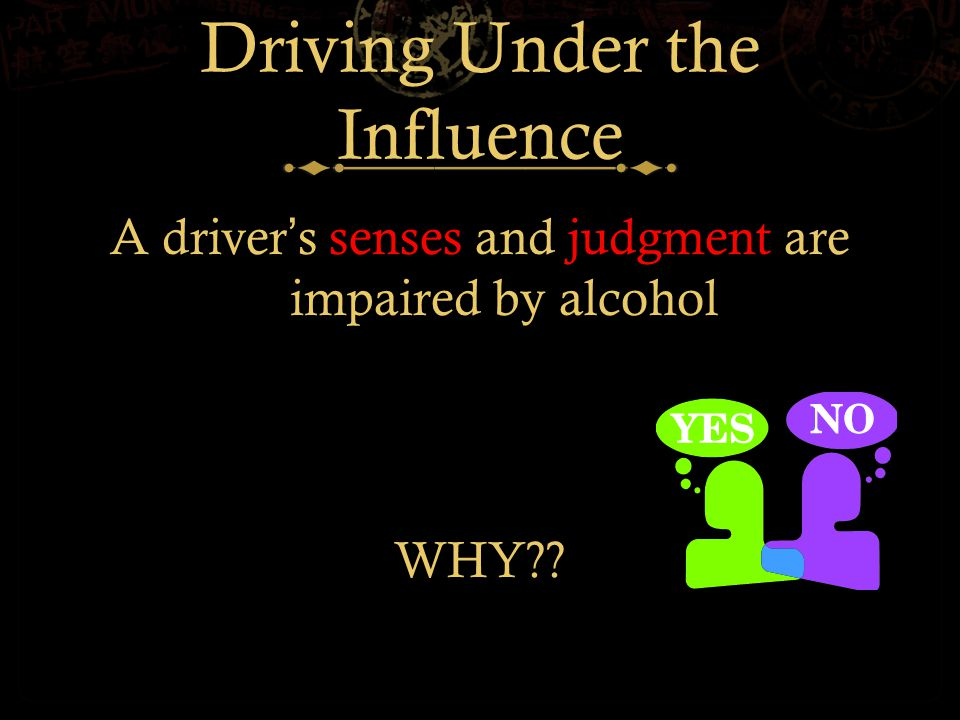 Alcohol in your System  It is a depressant drug.