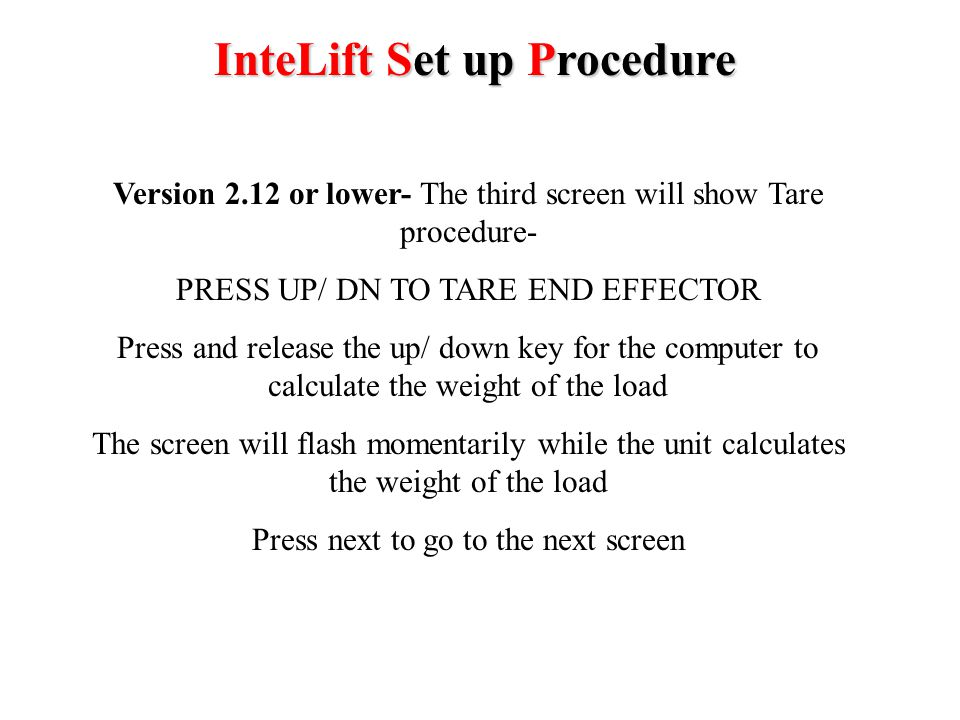 InteLift Set up Procedure Version 2.12 or lower- The second screen will show Interlock options- SMART DROPINTERLOCK NONE Press and release the up/ down key to select an option The selected option will appear on the bottom of line of the screen Press next to go to the next screen If none is currently selected use that setting