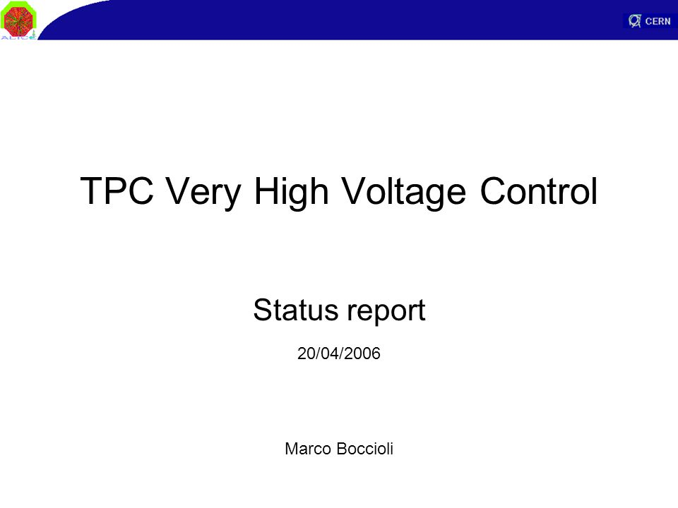 TPC Very High Voltage Control Status report Marco Boccioli 20/04/2006