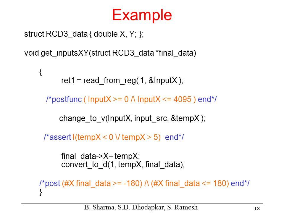 B. Sharma, S.D. Dhodapkar, S. Ramesh 18 Example struct RCD3_data { double X, Y; }; void get_inputsXY(struct RCD3_data *final_data) { ret1 = read_from_