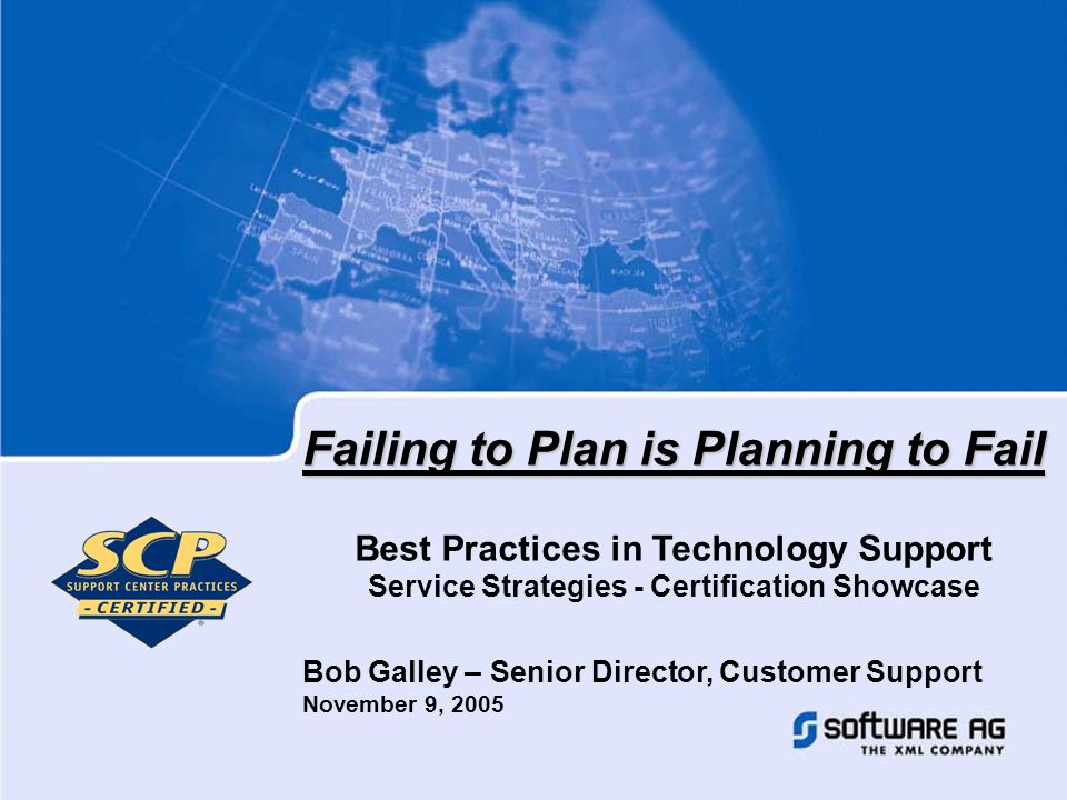 Page 12 Best Practices in Technology Support - November 9, 2005 Bob Galley - Software AG, Inc.