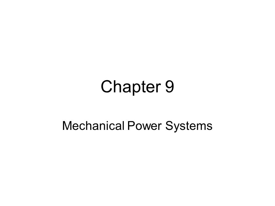 Chapter 9 Mechanical Power Systems