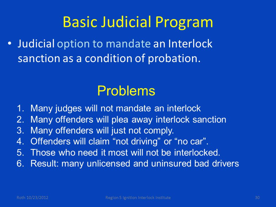 Basic Judicial Program Judicial option to mandate an Interlock sanction as a condition of probation.