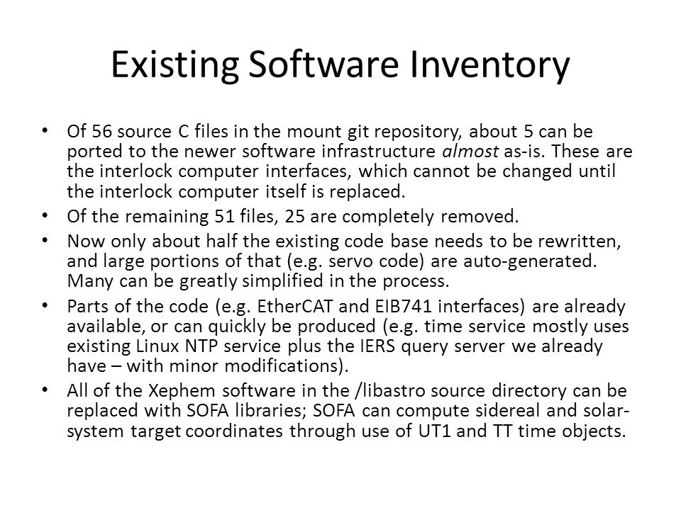 Existing Software Inventory Of 56 source C files in the mount git repository, about 5 can be ported to the newer software infrastructure almost as-is.