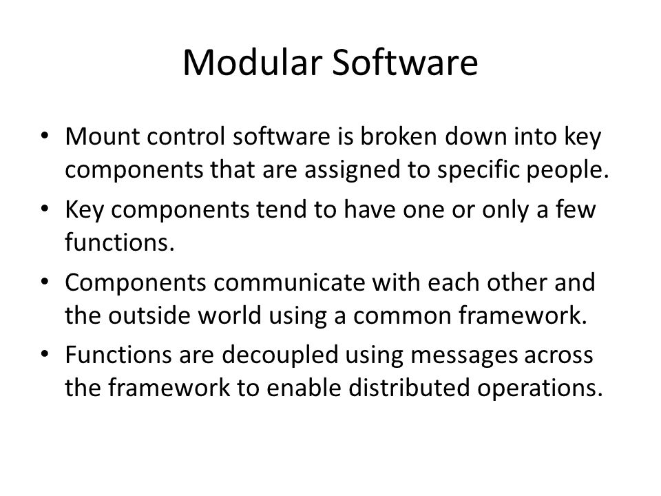 Modular Software Mount control software is broken down into key components that are assigned to specific people.