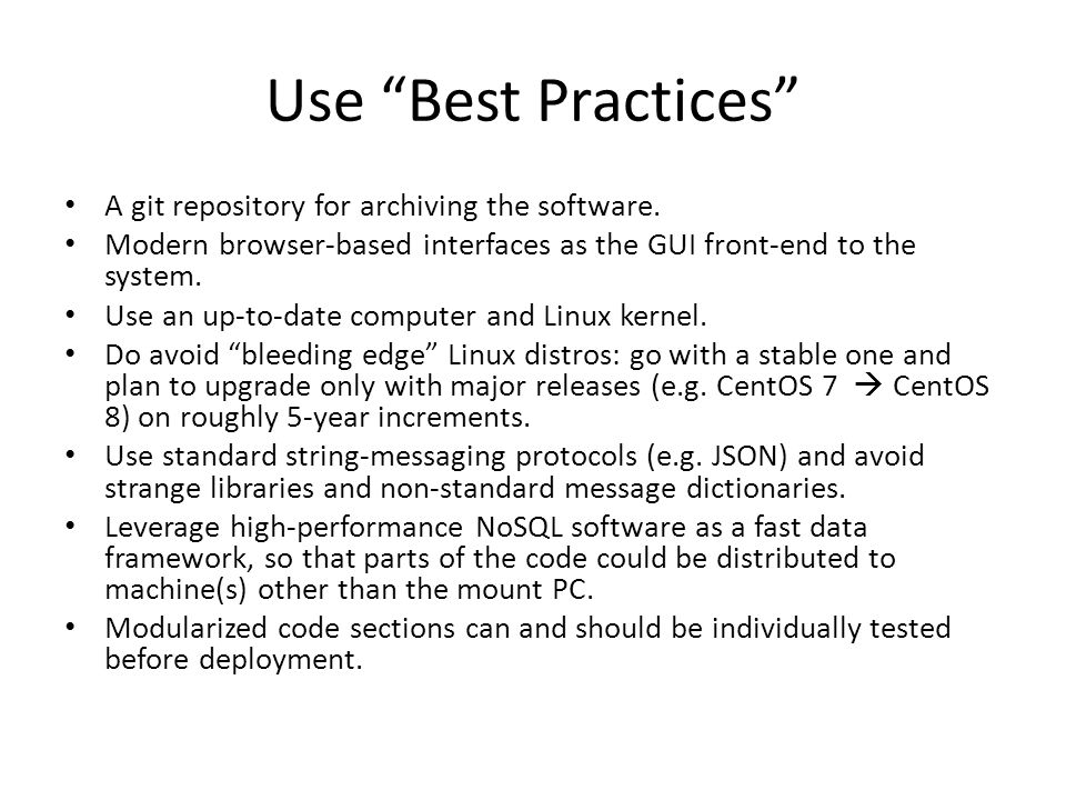 Use Best Practices A git repository for archiving the software.