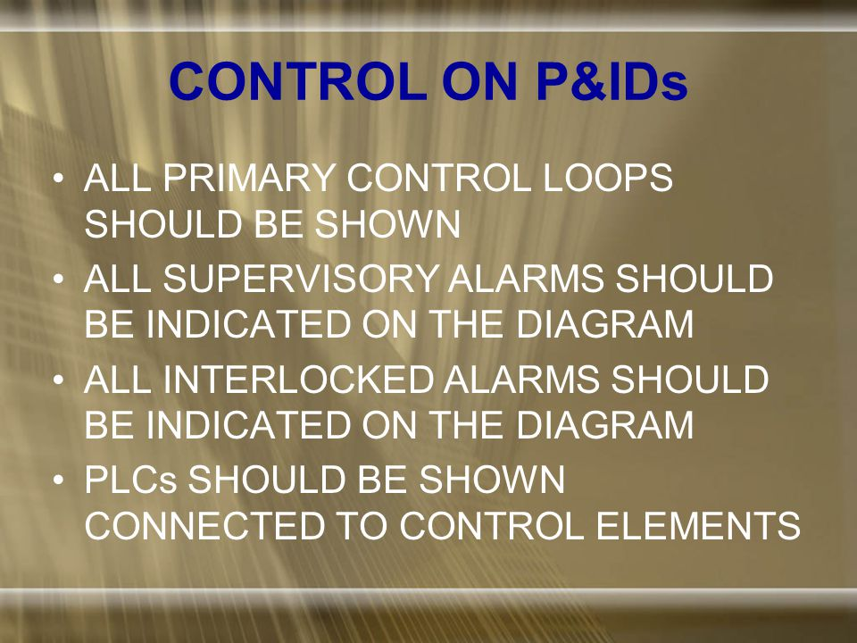 PRIMARY CONTROL AND ALARMS ON P&IDs PC PAL PALL PAH PAHH PS I I TO CONTROL ELEMENT TO LOW PRESSURE INTERLOCK CONNECTIONS TO HIGH PRESSURE INTERLOCK CONNECTIONS