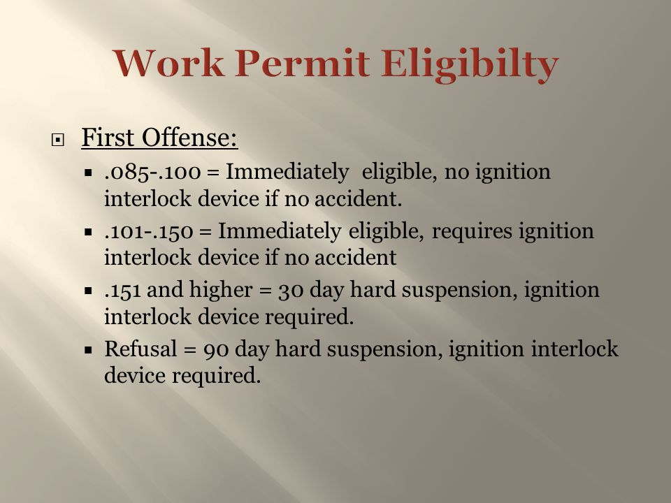  First Offense: .085-.100 = Immediately eligible, no ignition interlock device if no accident. .101-.150 = Immediately eligible, requires ignition