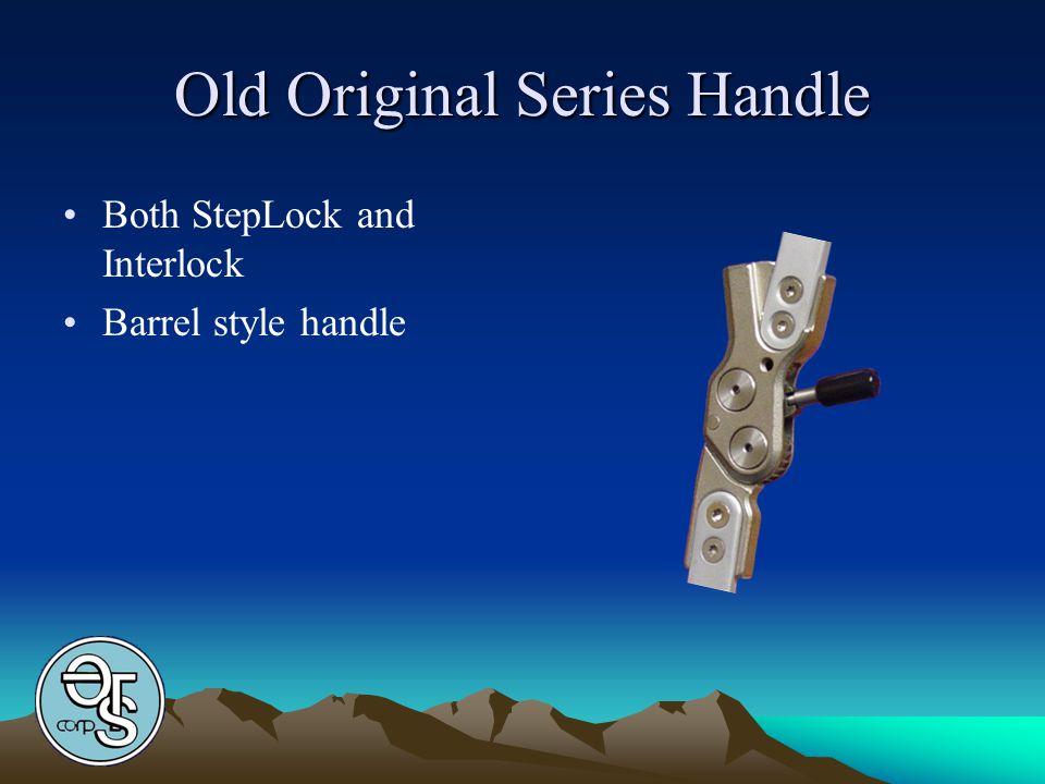 Old Original Series Handle Both StepLock and Interlock Barrel style handle